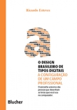 O DESIGN BRASILEIRO DE TIPOS DIGITAIS